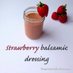 Balsamic Strawberry Dressing for Salad