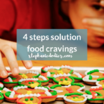 The Solution To Food Cravings: A 4-Step Process