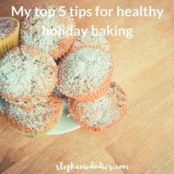 5 healthy holiday bakings tips