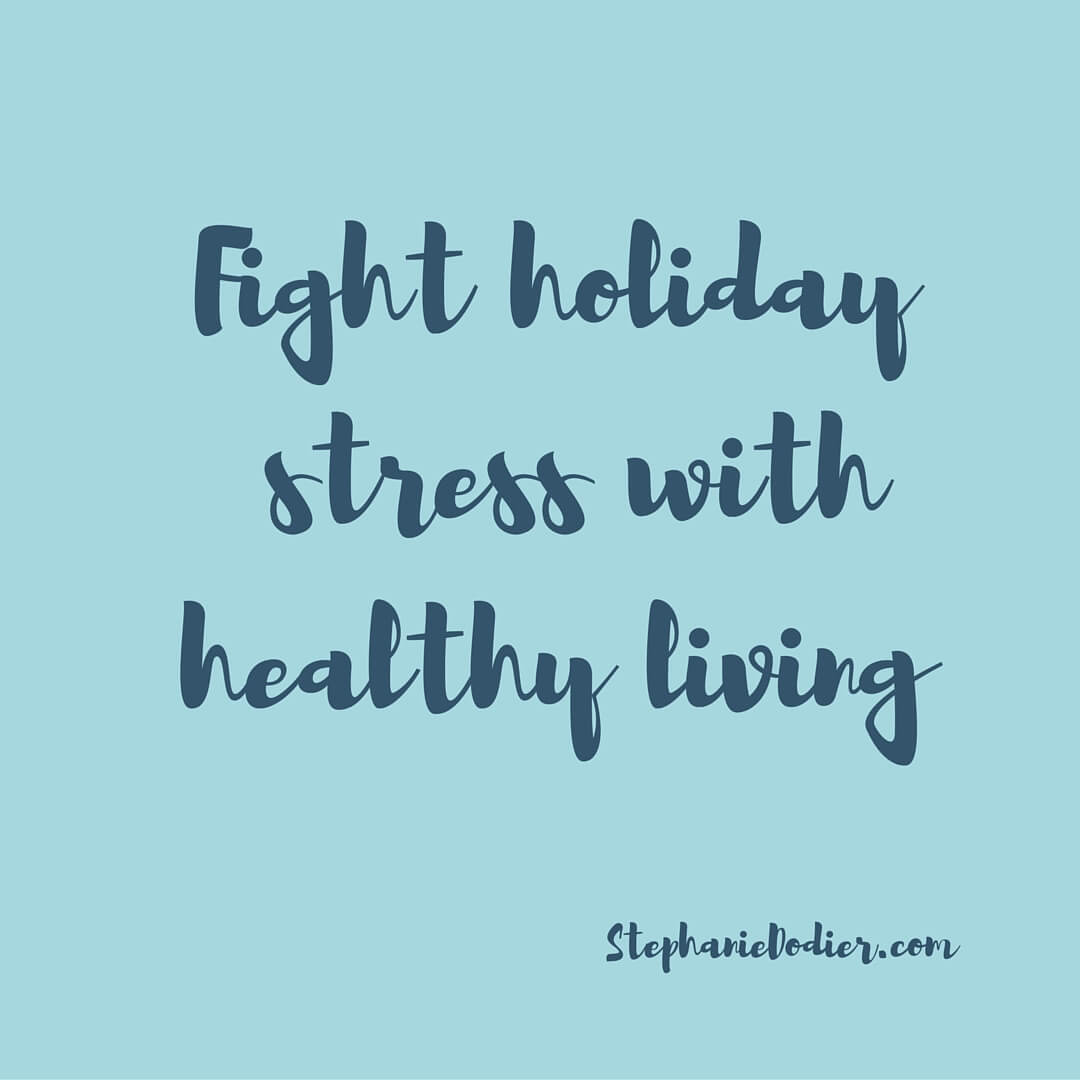 Holiday Stress Management: Healthy Living Tips