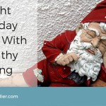 fight-holiday-stress-with-healthy-living