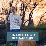 Travel Food Ultimate Guide