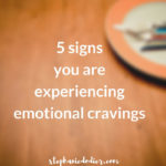 5 Signs You Experience Emotional Cravings