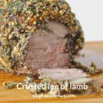 Healthy Leg of Lamb Recipe: Stuffed and Herb-Crusted
