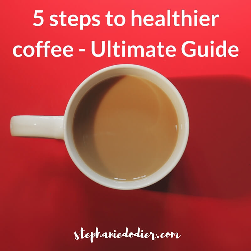 steps to healthier coffee