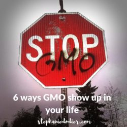 ways GMOs show up in your life