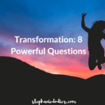 8 Powerful Questions For Your Life Transformation