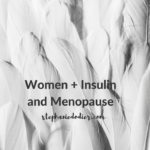 A Major Cause of Menopause Symptoms: Insulin Resistance