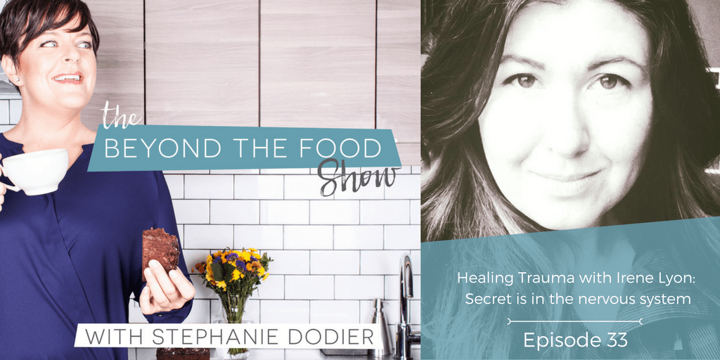 033 – Healing Trauma: Interview with Irene Lyon