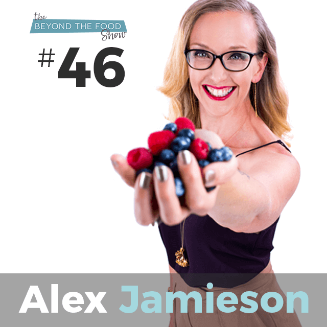 046 – Women Food Desire: Interview with Alexandra Jamieson