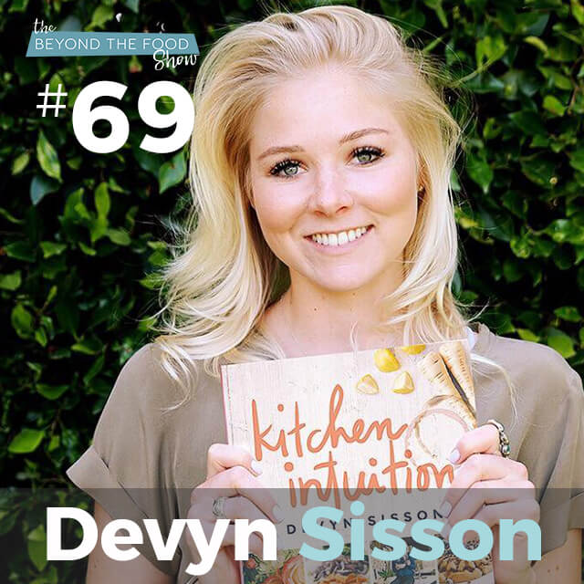 Mark Sisson Daughter 069 - intuitive eating with devyn sisson: learning to trust yourself