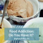 Food Addiction: Do You Have It?
