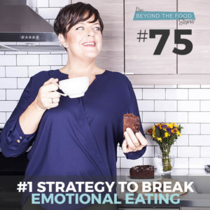 #1 strategy to break emotional eating