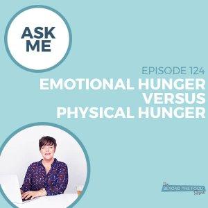 Emotional Hunger versus Physical Hunger