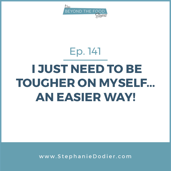 need to be tougher on myself