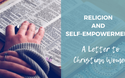 Religion and Self-Empowerment: A Letter to Christian Women