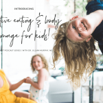 Intuitive Eating and Body Image… FOR KIDS!