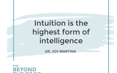 185-Five Steps to Strengthen Your Intuition & Higher Intelligence with Dr. Joy Martina