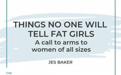 189-Liberate Your Body: A Call to Arms for Women of All Sizes with Jes Baker