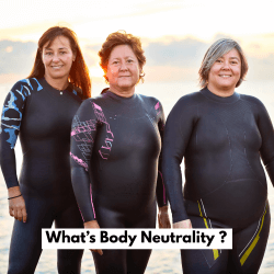 What is Body Neutrality?