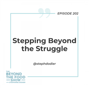 202-Stepping Beyond the Struggle-Stephanie Dodier