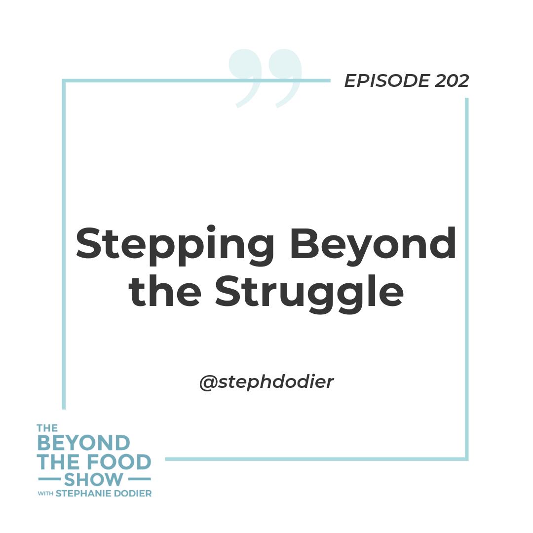 202-Stepping Beyond the Struggle-Stephanie Dodier