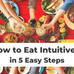 How to Eat Intuitively in 5 Easy Steps