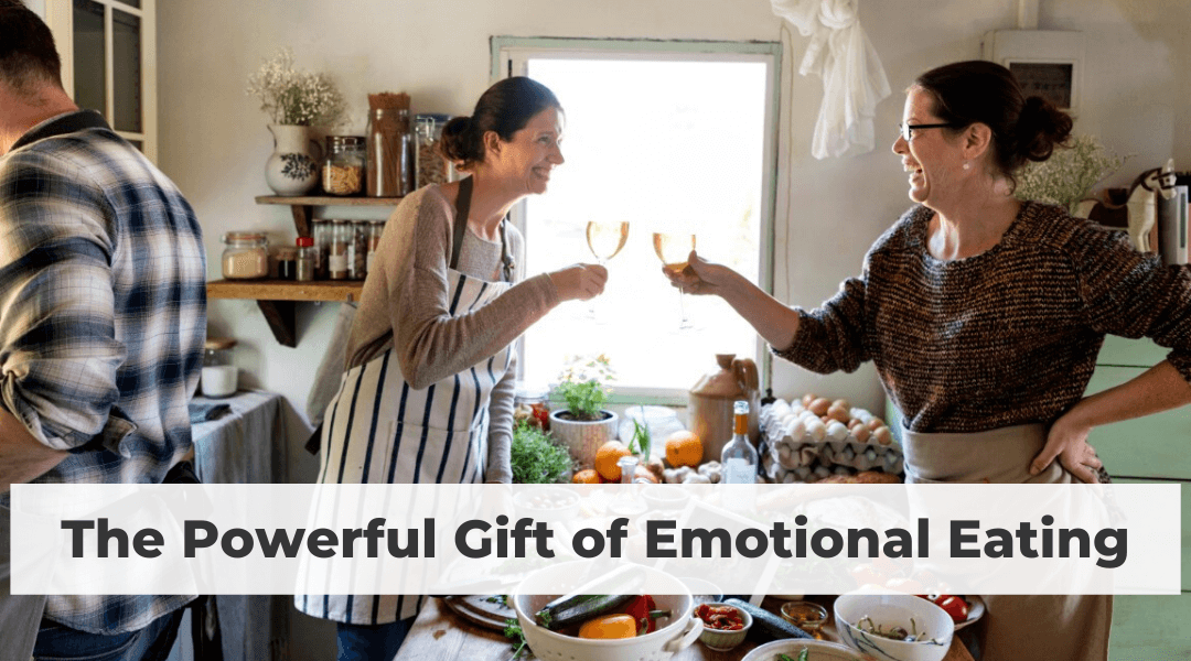 The Powerful Gift of Emotional Eating