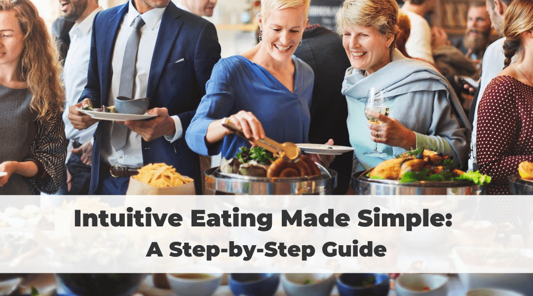 Intuitive Eating Made Simple: A Step-by-Step Guide