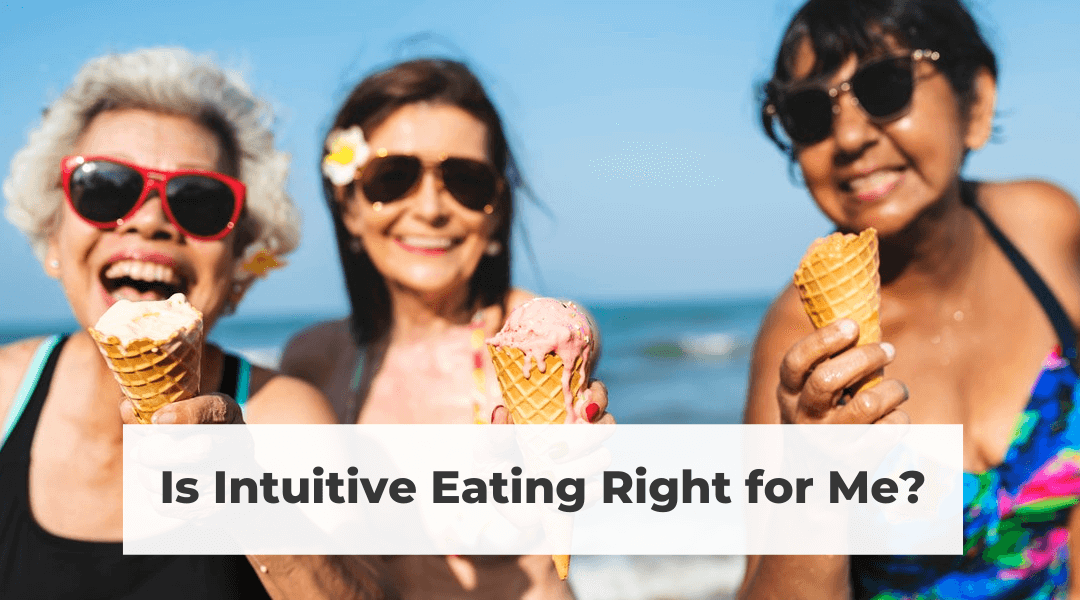 Is Intuitive Eating Right for Me?