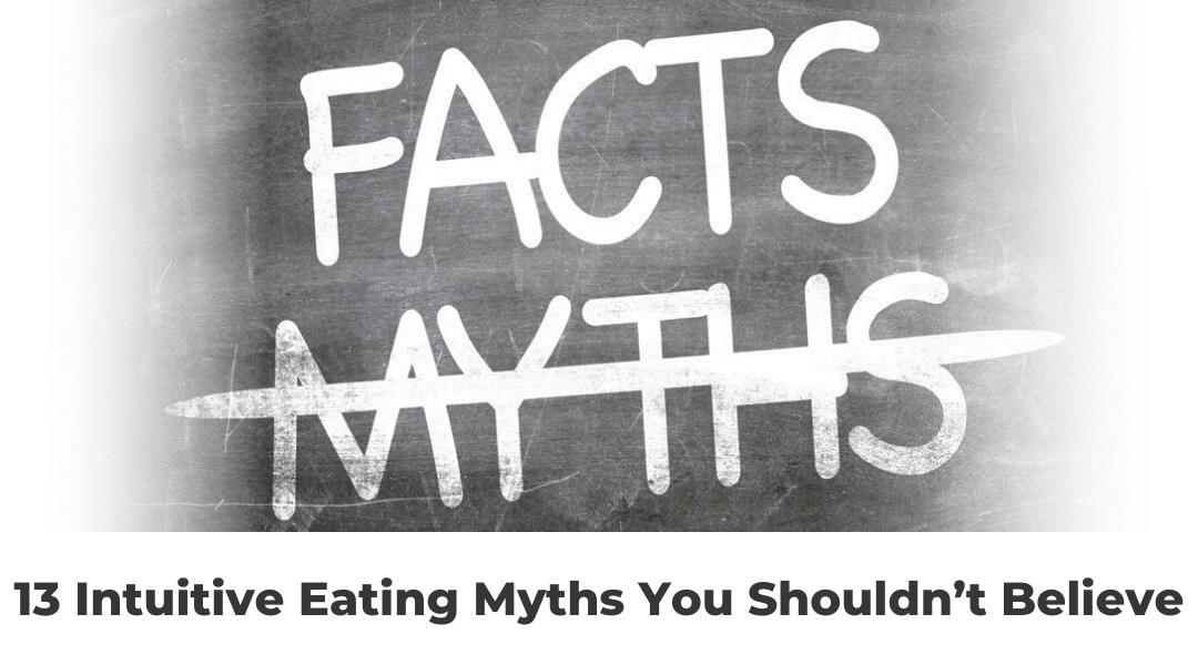 13 Intuitive Eating Myths You Shouldn't Believe