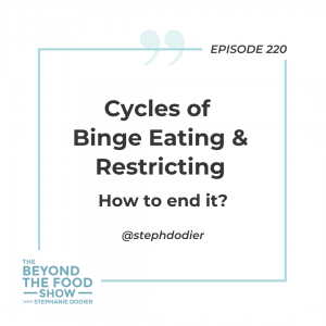 220-Cycles of binge eating and restricting_ How to end it_-Stephanie Dodier