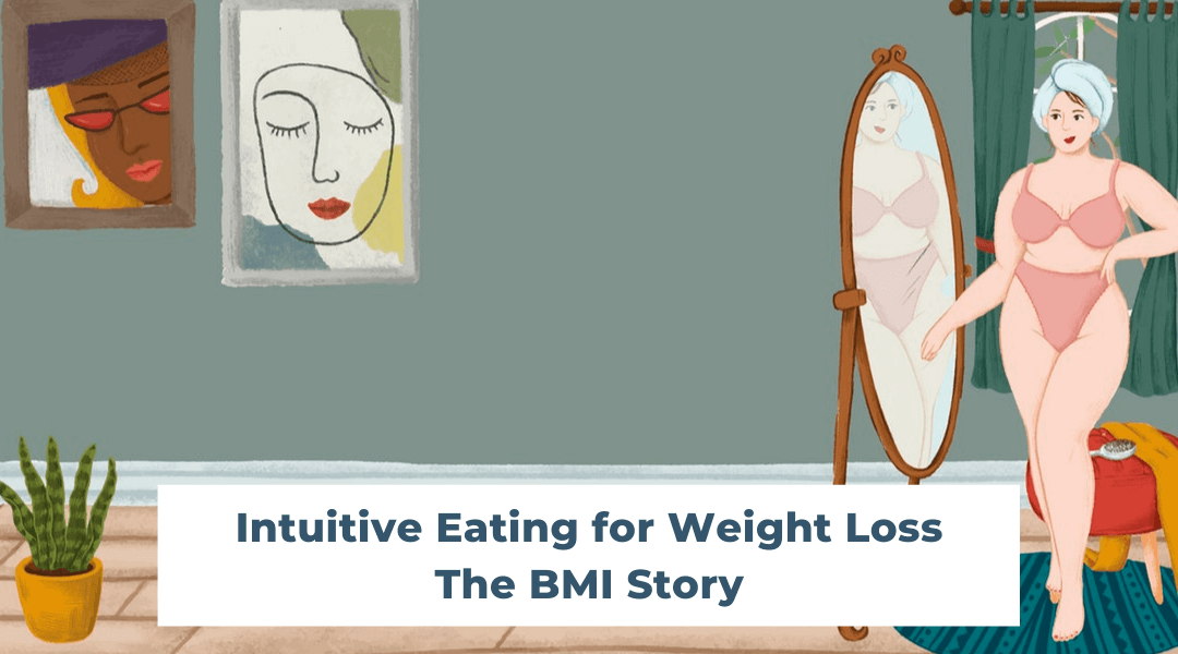 Intuitive Eating for Weight Loss: The BMI Story