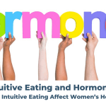 Intuitive Eating and Hormones: How Does Intuitive Eating Affect Women's Hormones?