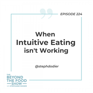 224 - When Intuitive Eating isn't Working