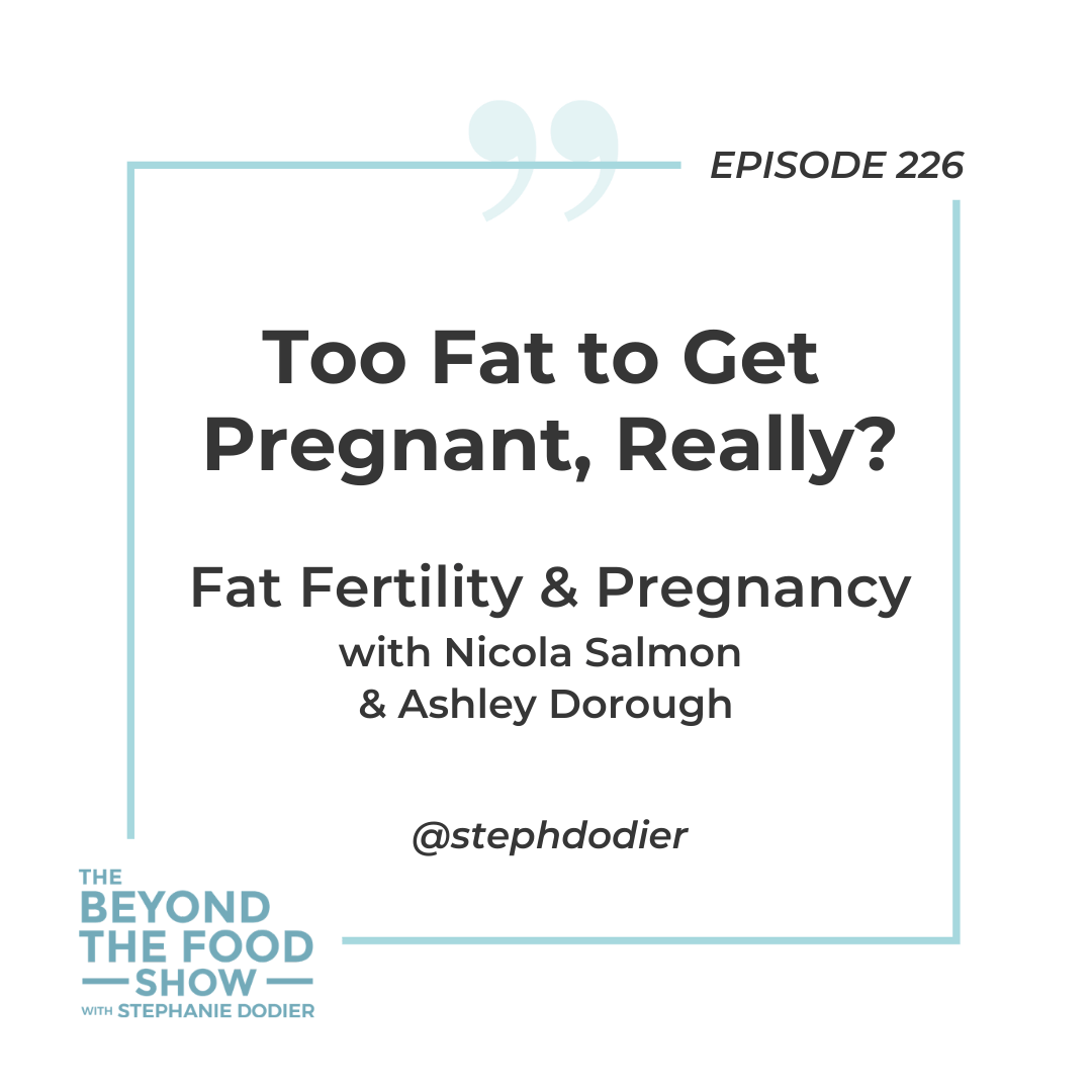 226 - Fat Fertility & Pregnancy with Nicola Salmon & Ashley Dorough