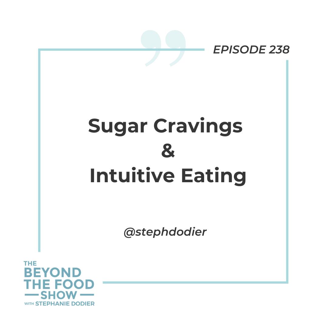 238-sugar-cravings-intuitive-eating (1)