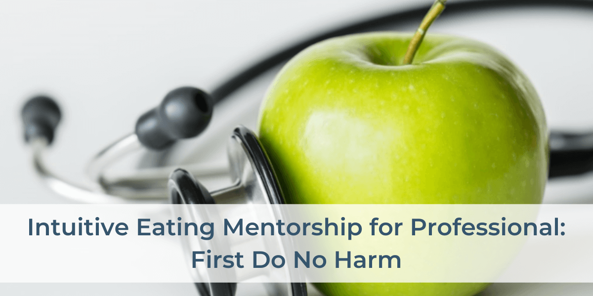 PROSeries-S1-EP1-First-Do-No-Harm-intuitive-eating-mentorship-image-1 (1)