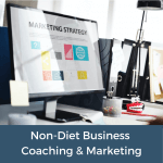 Non-Diet Business Coaching & Marketing