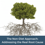 The Non-Diet Approach: Addressing the Real Root Cause