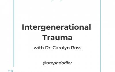 245-Intergenerational Trauma with Dr. Carolyn Ross