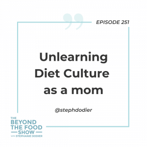 Unlearning Diet Culture as a mom