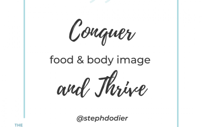 CONQUER food & body image AND THRIVE