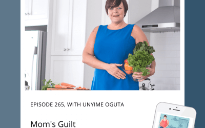 265-Mom's Guilt with Unyime Oguta