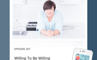 267-Willing To Be Willing
