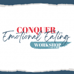 BONUS- Conquer Emotional Eating Workshop