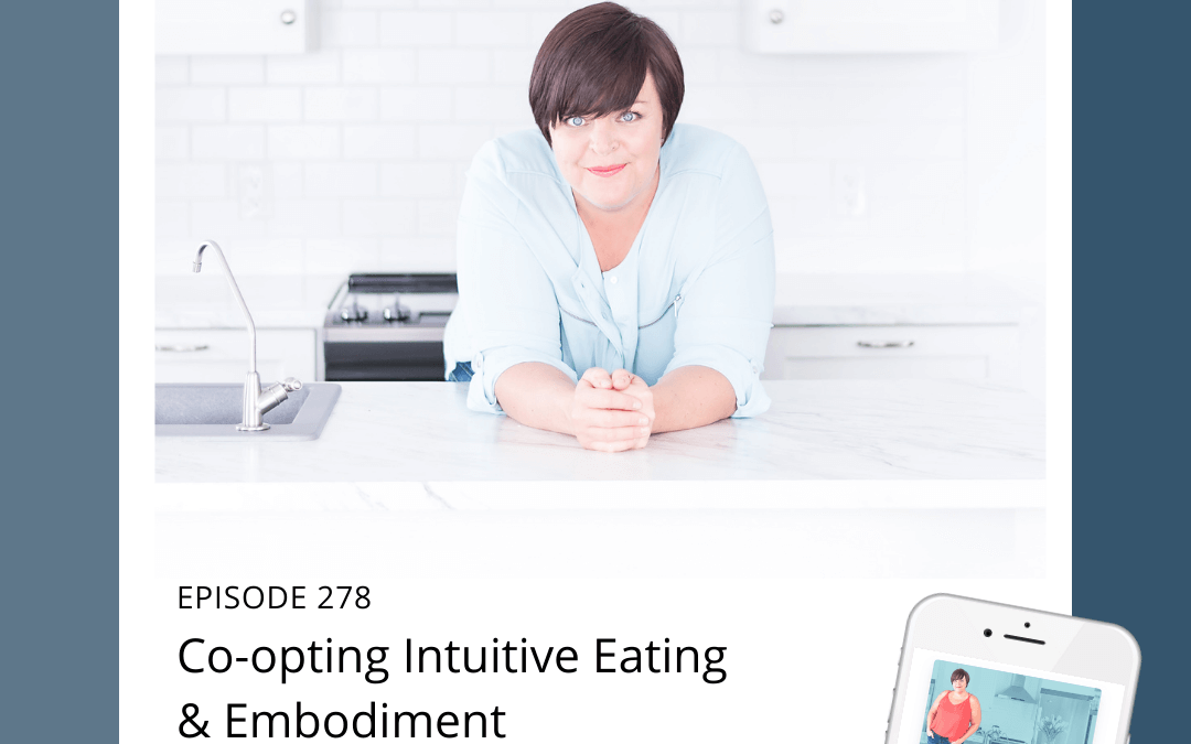 278-Co-opting Intuitive Eating & Embodiment with Evelyn Tribole