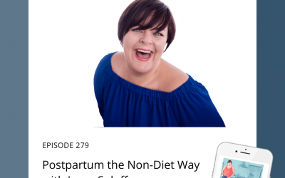 279-Postpartum the Non-Diet Way with Jaren Soloff