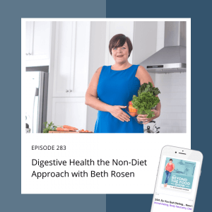 Digestive Health the Non-Diet Approach with Beth Rosen