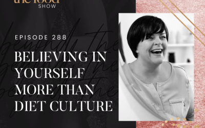 288-Believing in Yourself More Than Diet Culture